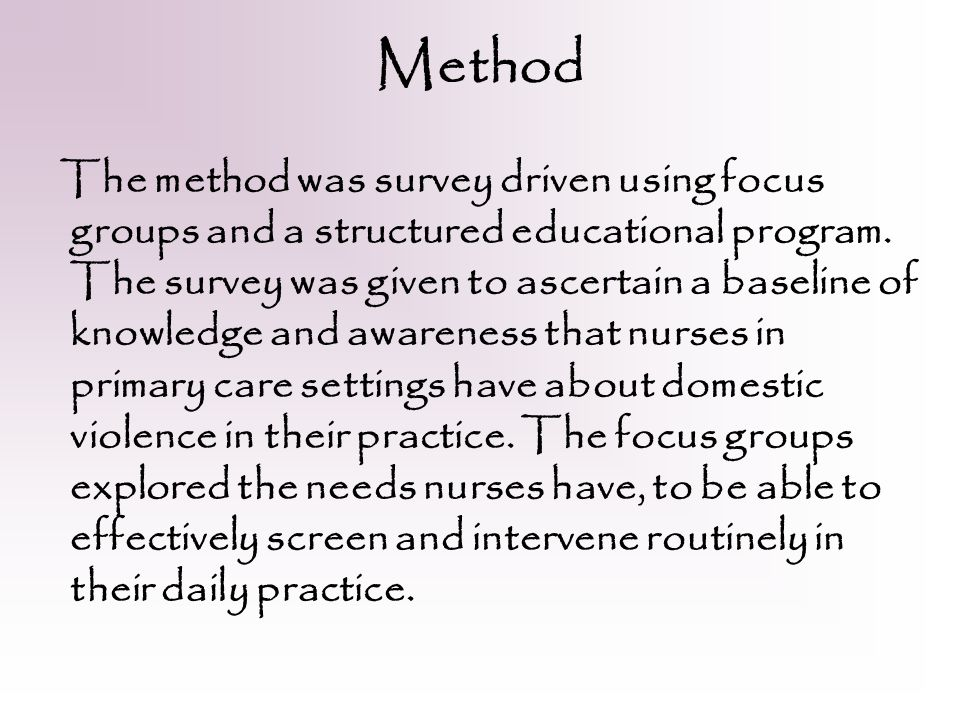Method The method was survey driven using focus groups and a structured educational program.