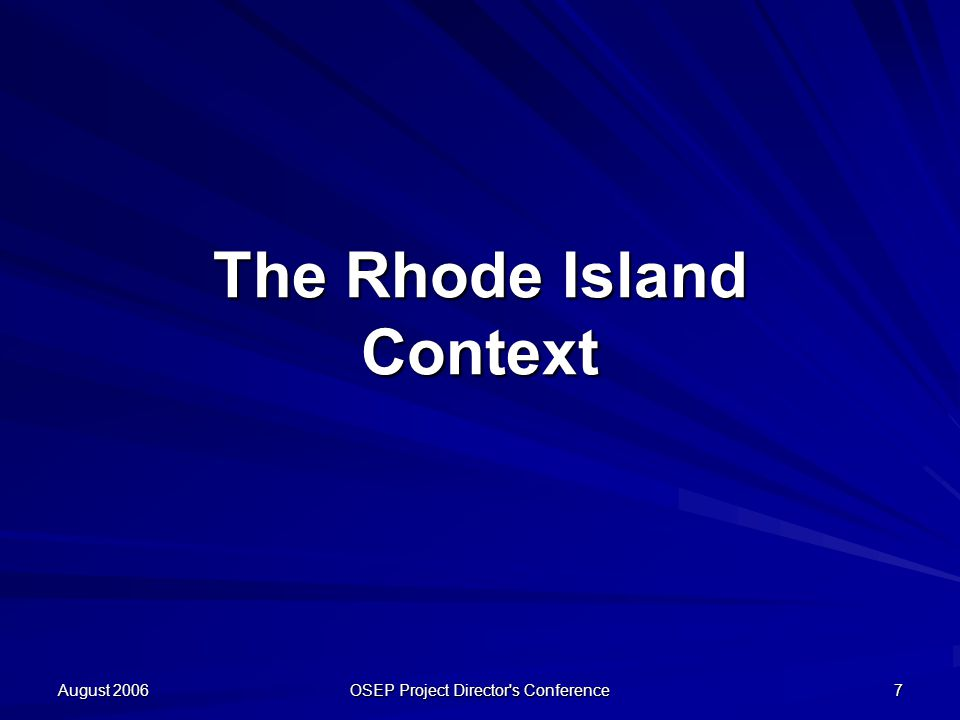August 2006 OSEP Project Director's Conference 7 The Rhode Island Context