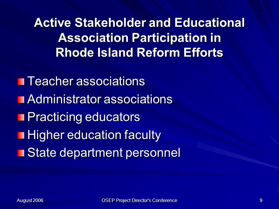 August 2006 OSEP Project Director's Conference 9 Active Stakeholder and Educational Association Participation in Rhode Island Reform Efforts Teacher a