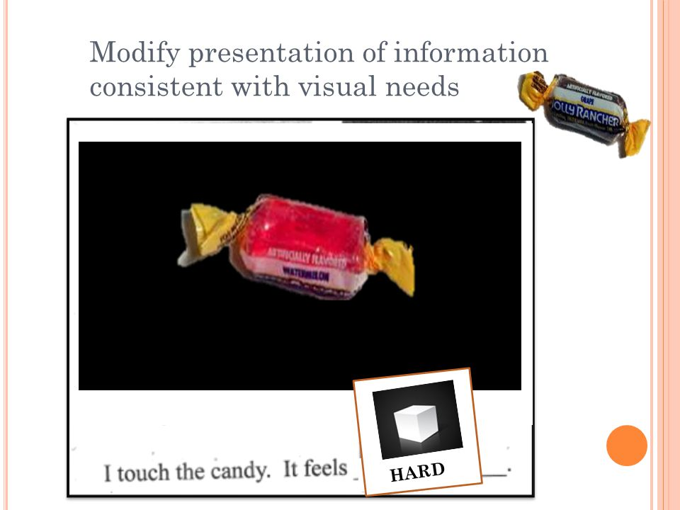 Modify presentation of information consistent with visual needs HARD