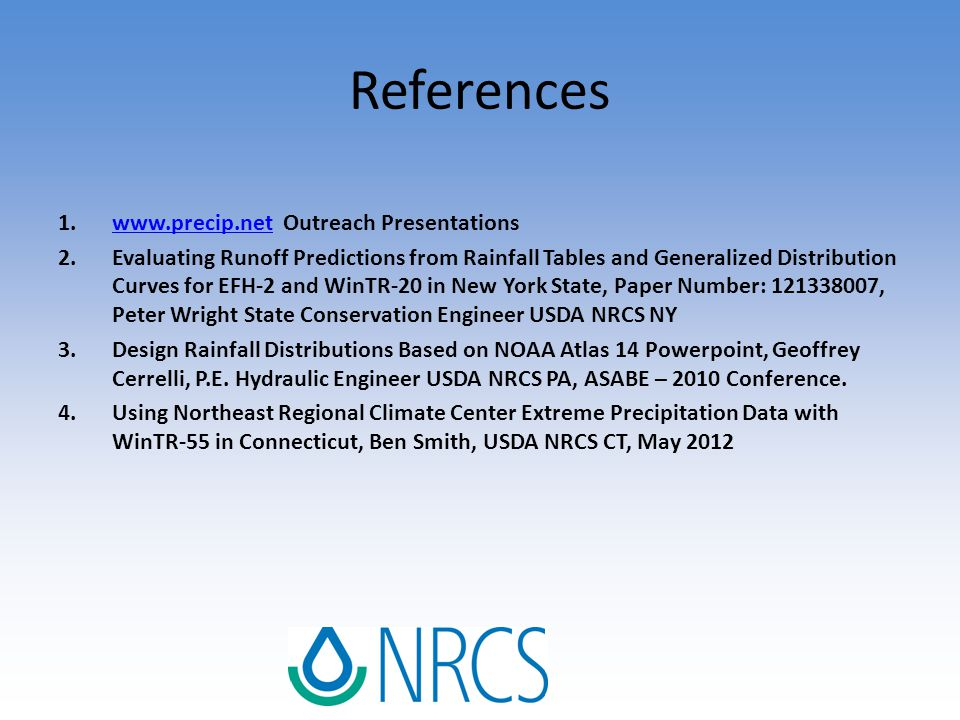 References 1.www.precip.net Outreach Presentationswww.precip.net 2.Evaluating Runoff Predictions from Rainfall Tables and Generalized Distribution Cur
