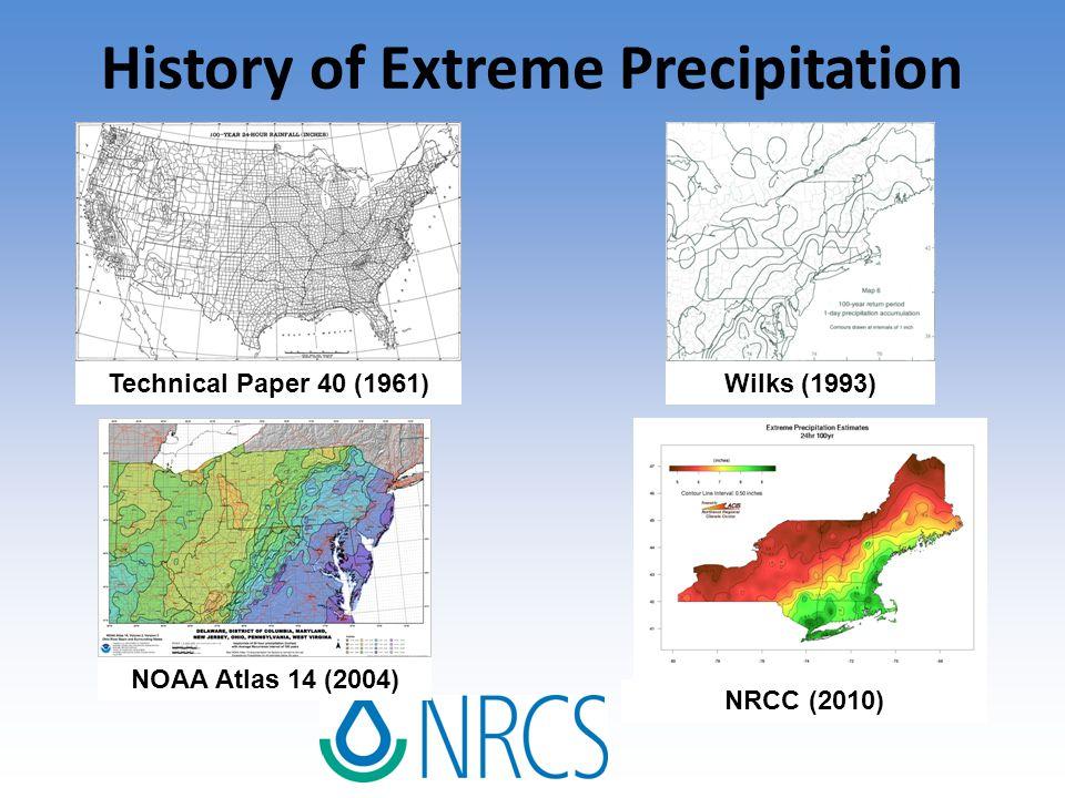 History of Extreme Precipitation Technical Paper 40 (1961)NOAA Atlas 14 (2004)Wilks (1993) NRCC (2010)