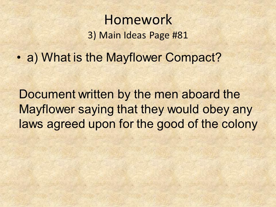 Homework 3) Main Ideas Page #81 a) What is the Mayflower Compact.