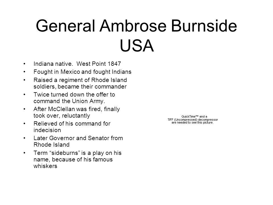 General Ambrose Burnside USA Indiana native.
