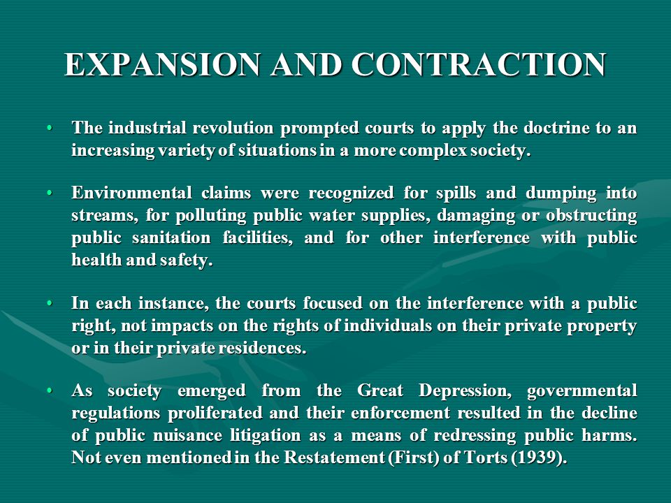EXPANSION AND CONTRACTION The industrial revolution prompted courts to apply the doctrine to an increasing variety of situations in a more complex society.The industrial revolution prompted courts to apply the doctrine to an increasing variety of situations in a more complex society.