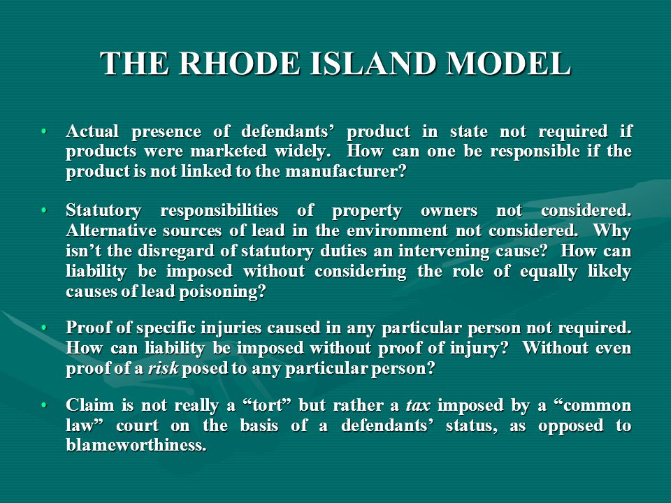 THE RHODE ISLAND MODEL Actual presence of defendants' product in state not required if products were marketed widely.