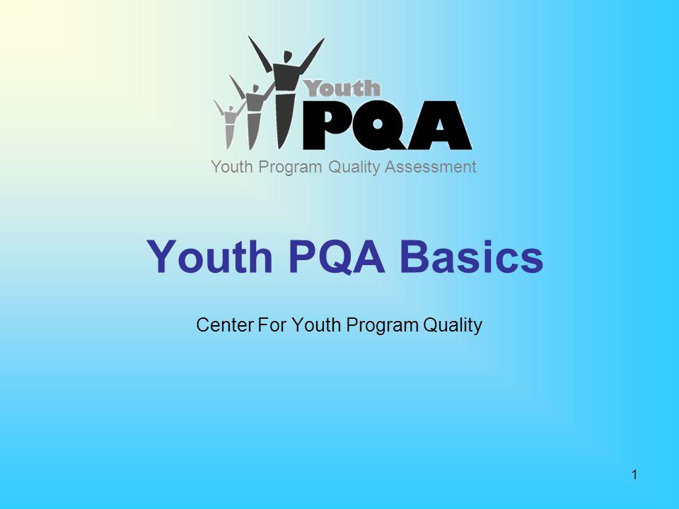1 Youth PQA Basics Center For Youth Program Quality Youth Program Quality Assessment