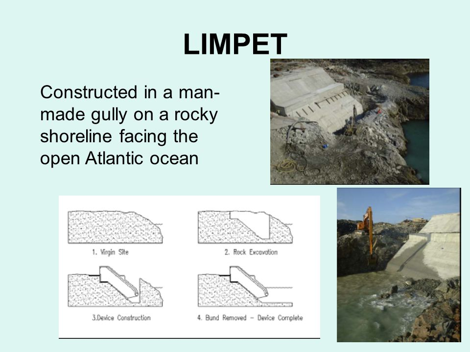 LIMPET Constructed in a man- made gully on a rocky shoreline facing the open Atlantic ocean