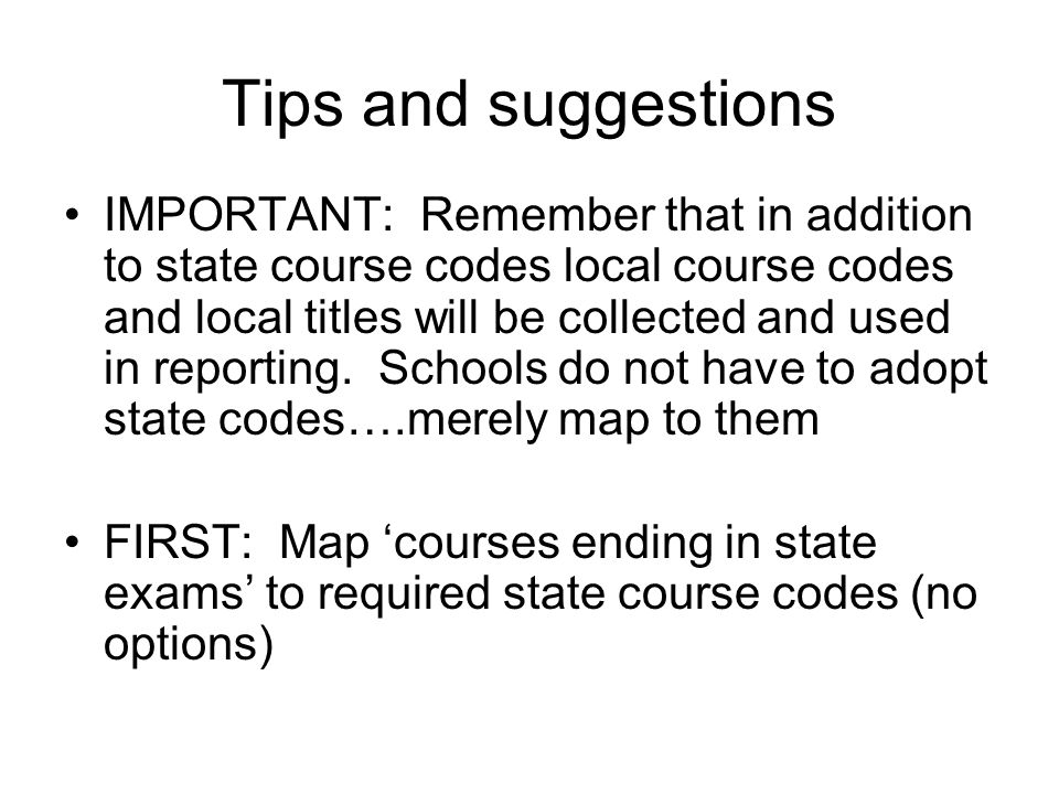IMPORTANT: Remember that in addition to state course codes local course codes and local titles will be collected and used in reporting.