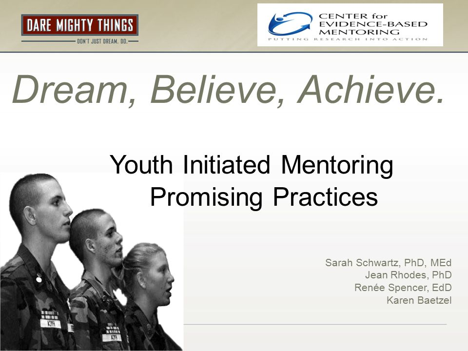 Youth Initiated Mentoring: INVESTIGATING A NEW APPROACH TO WORKING WITH VULNERABLE ADOLESCENTS Sarah Schwartz, PhD, MEd Jean Rhodes, PhD Renée Spencer, EdD