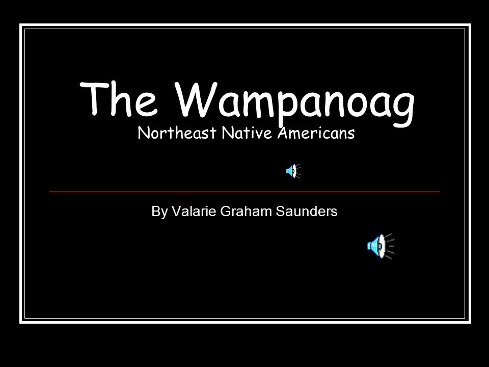 The Wampanoag Northeast Native Americans By Valarie Graham Saunders