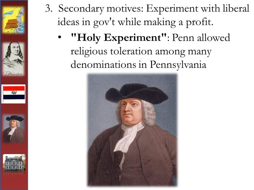 3.Secondary motives: Experiment with liberal ideas in gov t while making a profit.