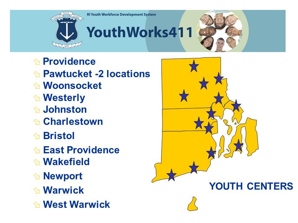  Providence  Pawtucket -2 locations  Woonsocket  Westerly  Johnston  Charlestown  Bristol  East Providence  Wakefield  Newport  Warwick  West Warwick YOUTH CENTERS