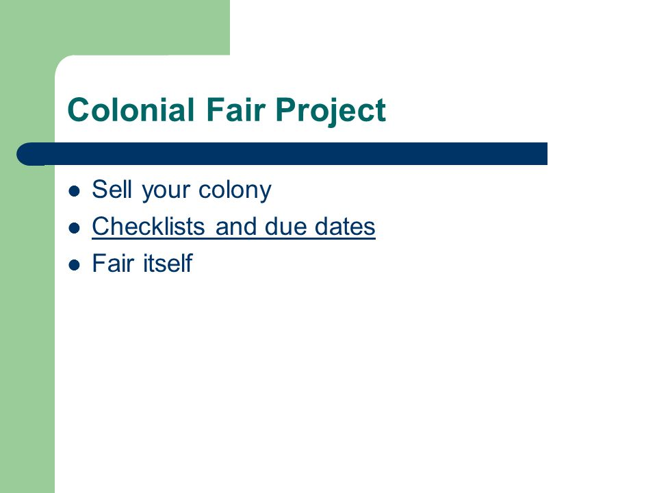 Colonial Fair Project Sell your colony Checklists and due dates Fair itself