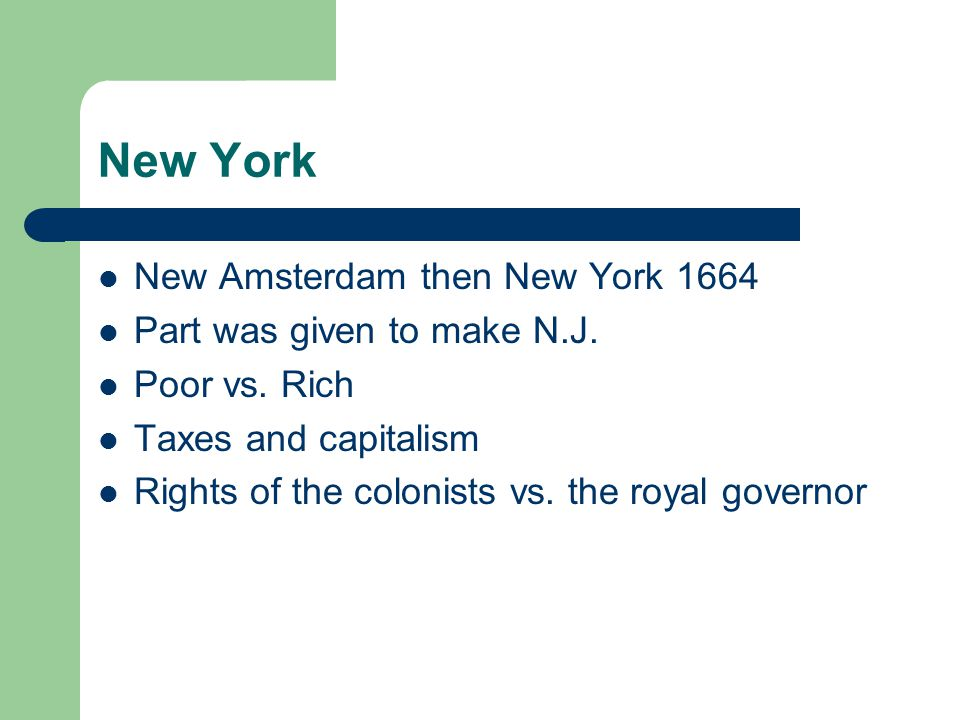 New York New Amsterdam then New York 1664 Part was given to make N.J.