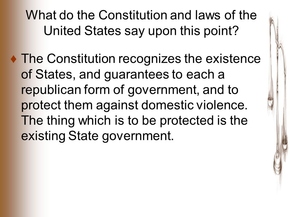 What do the Constitution and laws of the United States say upon this point.