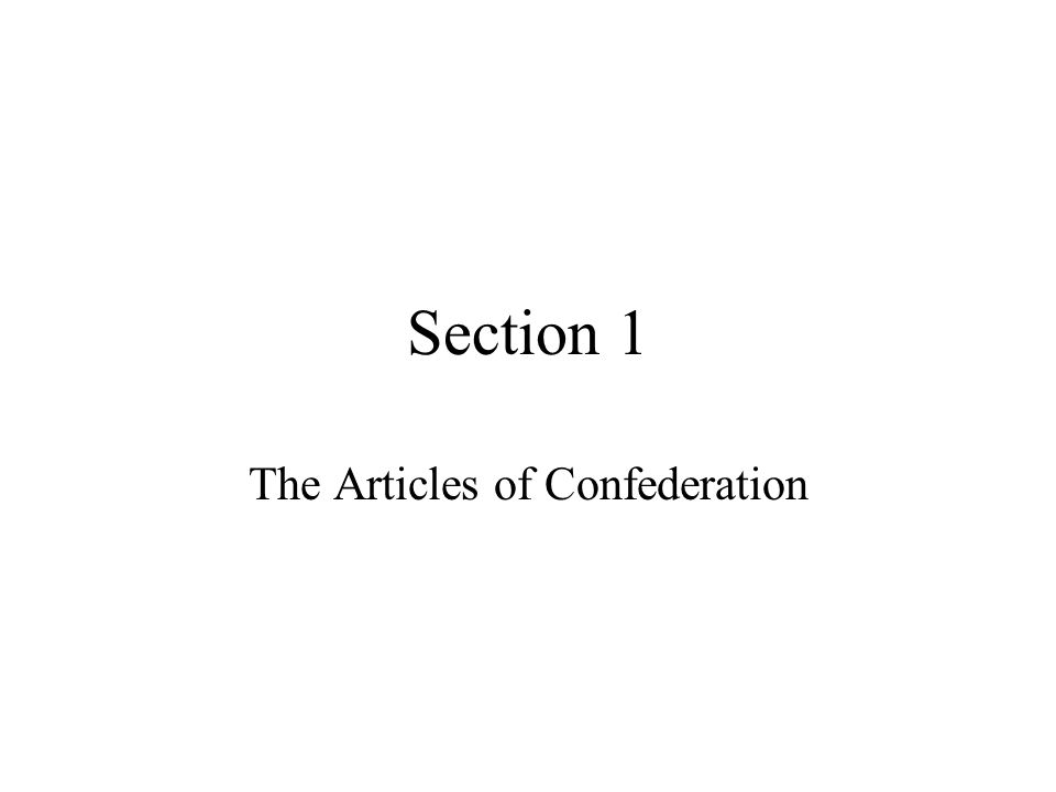 Section 1 The Articles of Confederation