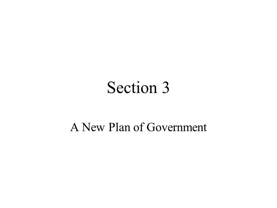 Section 3 A New Plan of Government