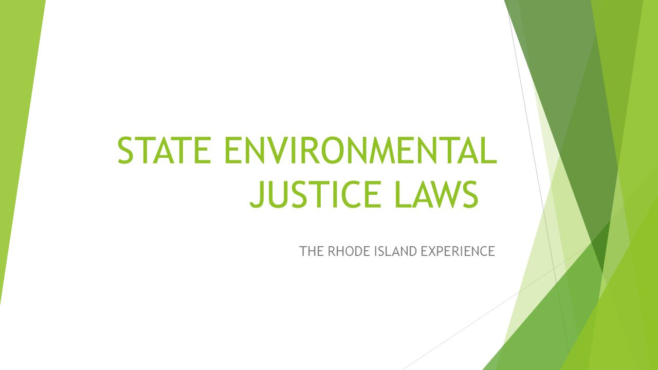 STATE ENVIRONMENTAL JUSTICE LAWS THE RHODE ISLAND EXPERIENCE