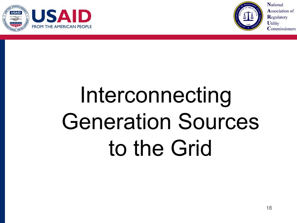Interconnecting Generation Sources to the Grid 18