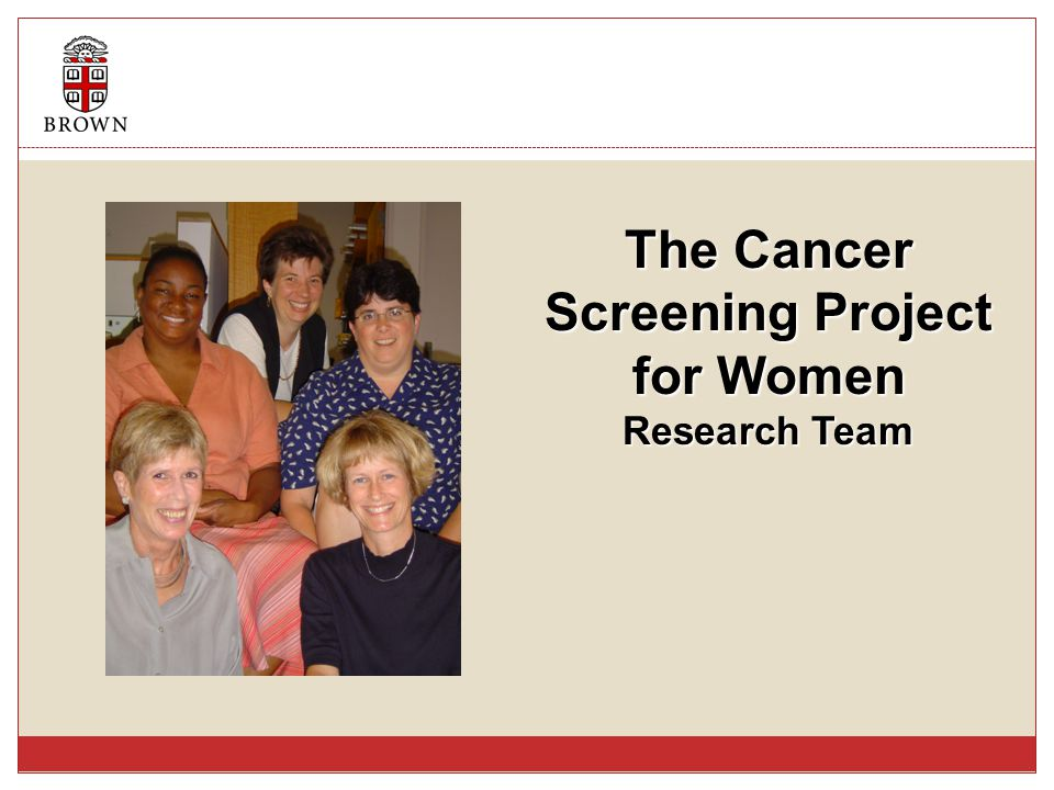 The Cancer Screening Project for Women Research Team