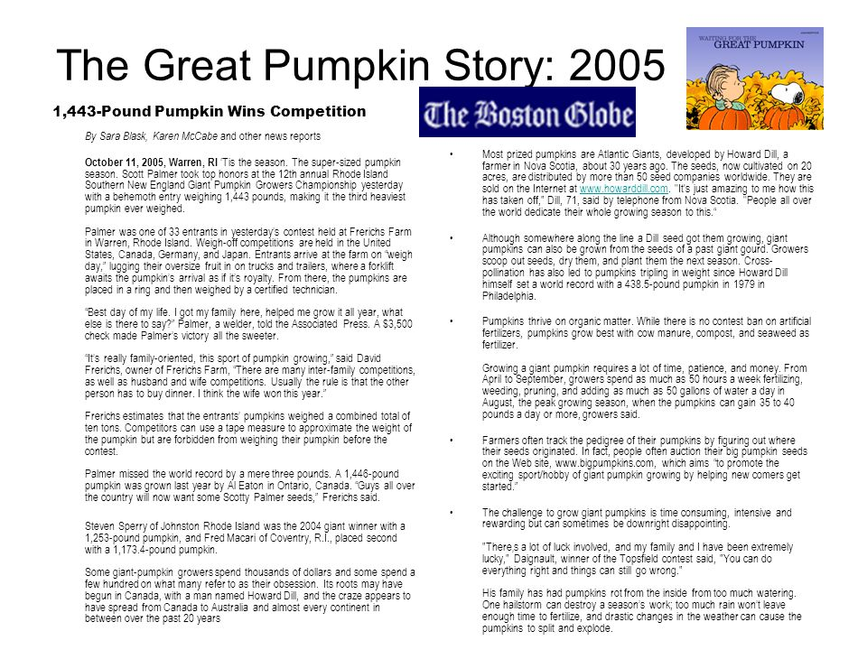 The Great Pumpkin Story: 2005 1,443-Pound Pumpkin Wins Competition By Sara Blask, Karen McCabe and other news reports October 11, 2005, Warren, RI 'Tis the season.