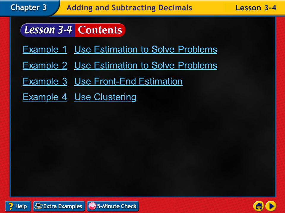 Example 4-4c Vocabulary Clustering A form of estimating when all the addends are close to the same number