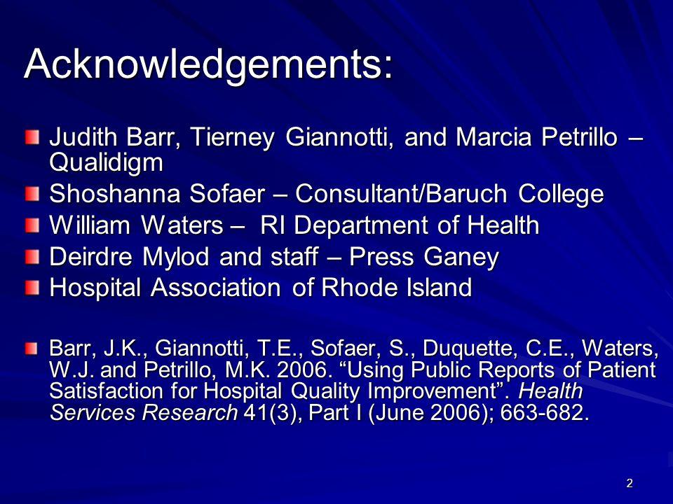 2 Acknowledgements: Judith Barr, Tierney Giannotti, and Marcia Petrillo – Qualidigm Shoshanna Sofaer – Consultant/Baruch College William Waters – RI D