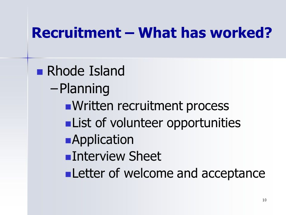 10 Recruitment – What has worked.