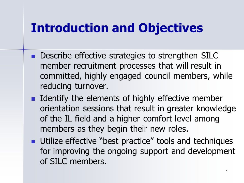 3 Typical Problems Poor attendance Quorums not met Lack of knowledge about the SILC and the overall IL program Members uncomfortable in their roles and responsibilities Member turnover