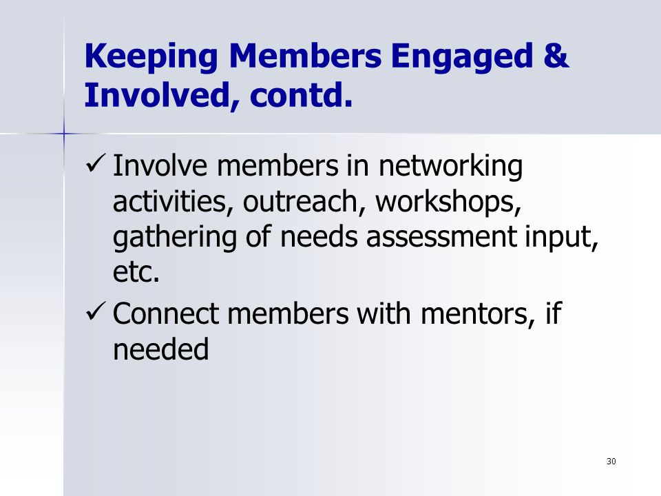 30 Keeping Members Engaged & Involved, contd.