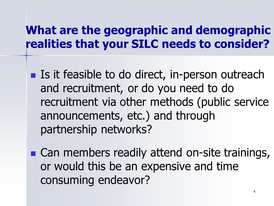 4 What are the geographic and demographic realities that your SILC needs to consider.