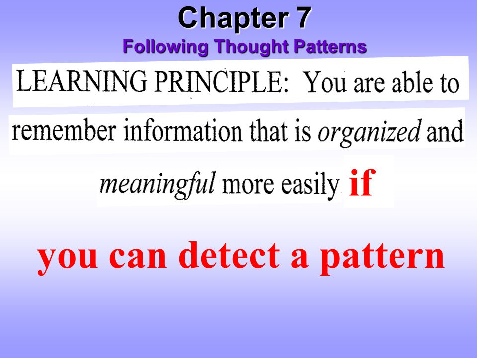 Chapter 7 Following Thought Patterns if you can detect a pattern