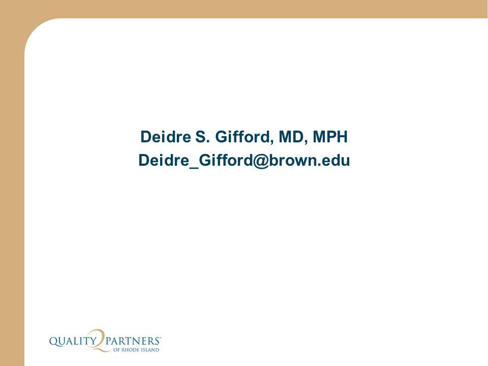 Deidre S. Gifford, MD, MPH Deidre_Gifford@brown.edu
