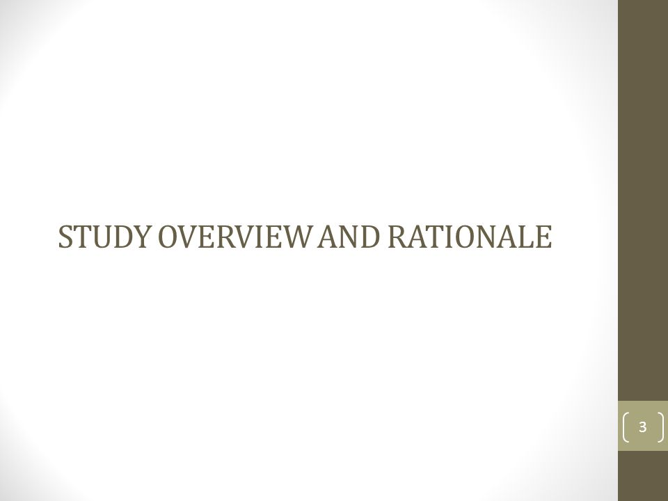 STUDY OVERVIEW AND RATIONALE 3