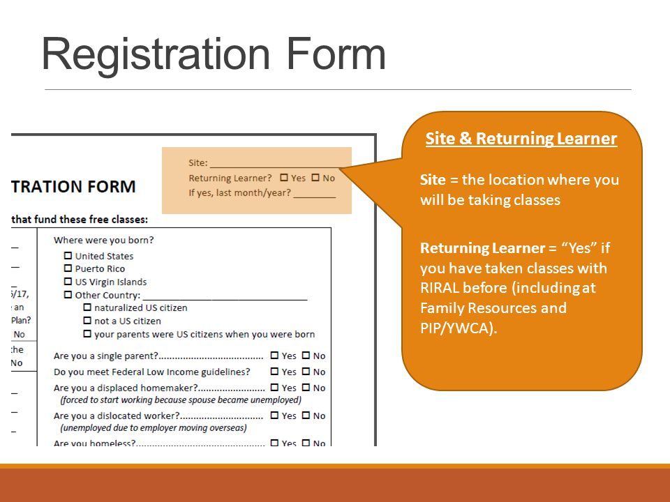 """Site & Returning Learner Site = the location where you will be taking classes Returning Learner = """"Yes"""" if you have taken classes with RIRAL before (i"""