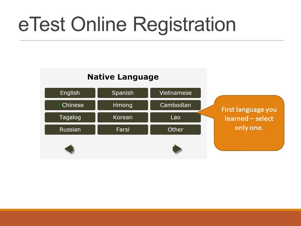 eTest Online Registration First language you learned – select only one.