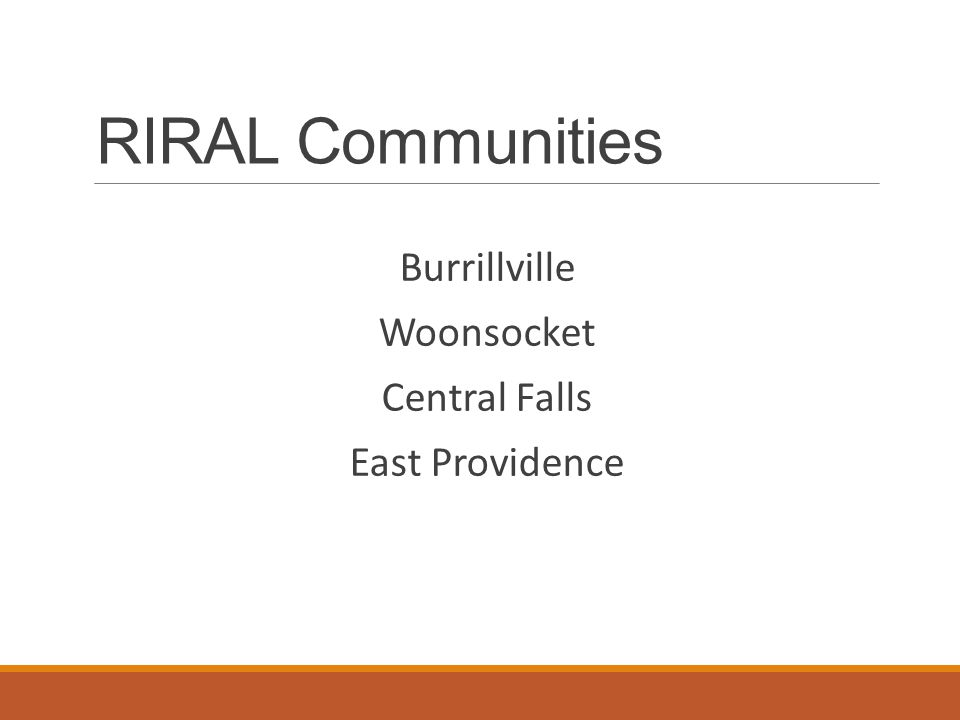 RIRAL Communities Burrillville Woonsocket Central Falls East Providence