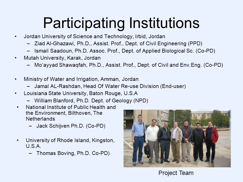 Participating Institutions Jordan University of Science and Technology, Irbid, Jordan –Ziad Al-Ghazawi, Ph.D., Assist.