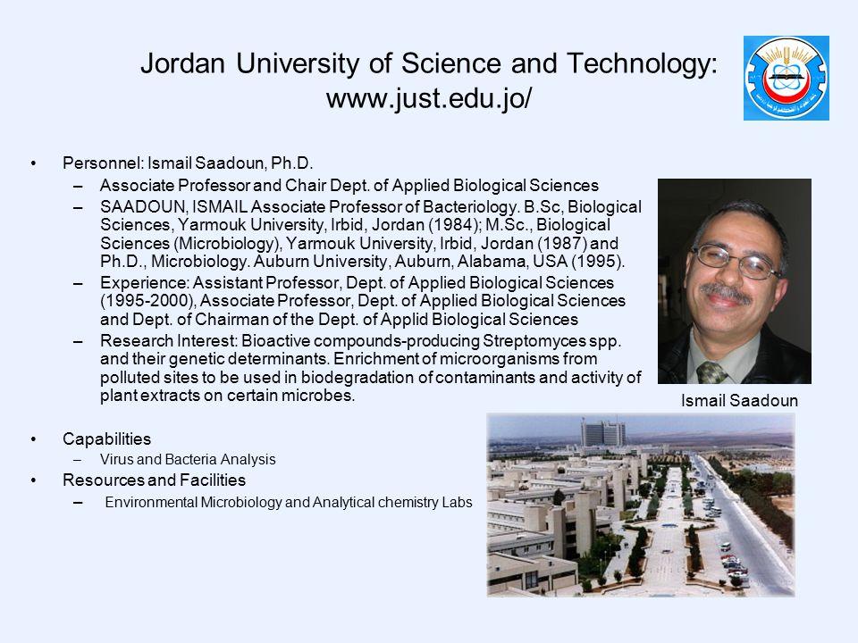 Jordan University of Science and Technology: www.just.edu.jo/ Personnel: Ismail Saadoun, Ph.D. –Associate Professor and Chair Dept. of Applied Biologi
