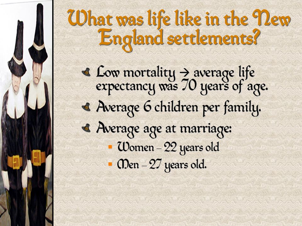What was life like in the New England settlements.