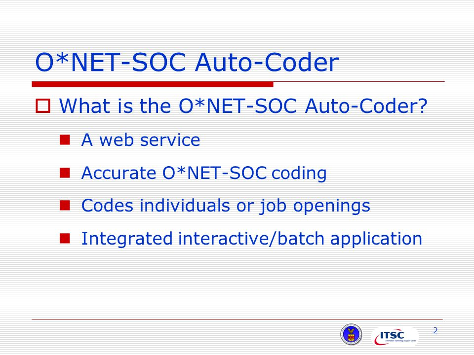 2 O*NET-SOC Auto-Coder  What is the O*NET-SOC Auto-Coder.