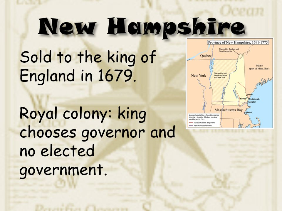 Sold to the king of England in 1679. Royal colony: king chooses governor and no elected government.