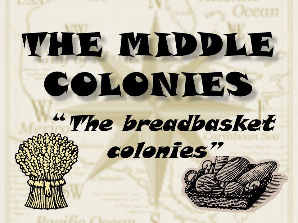 """The breadbasket colonies"""