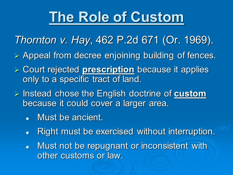 The Role of Custom Thornton v. Hay, 462 P.2d 671 (Or.