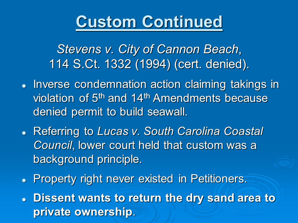Custom Continued Stevens v. City of Cannon Beach, 114 S.Ct.