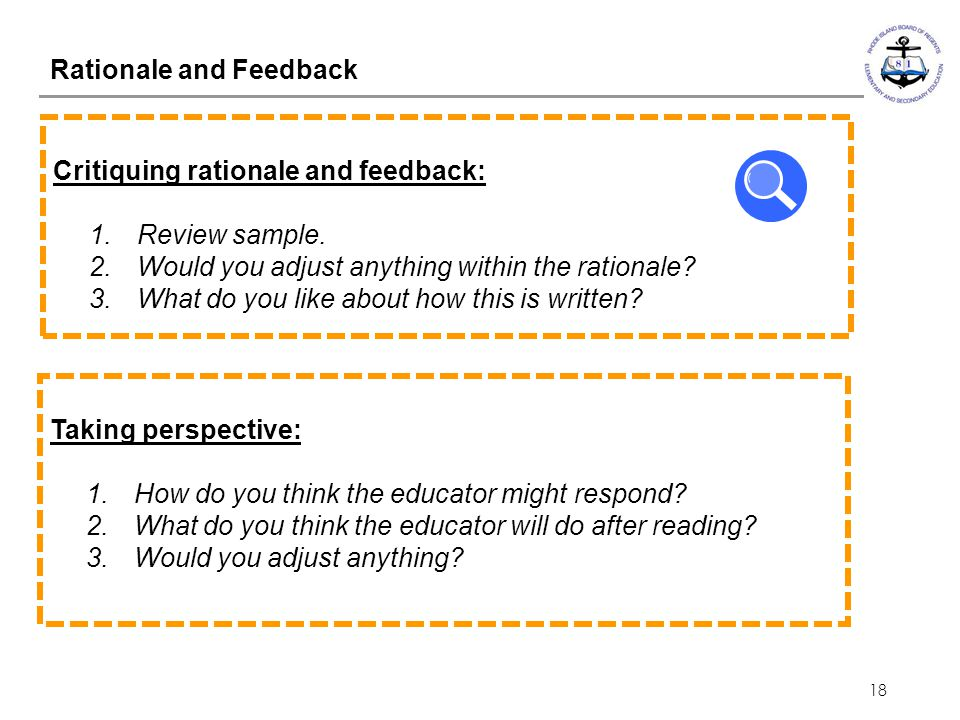 18 Critiquing rationale and feedback: 1.Review sample. 2.Would you adjust anything within the rationale? 3.What do you like about how this is written?