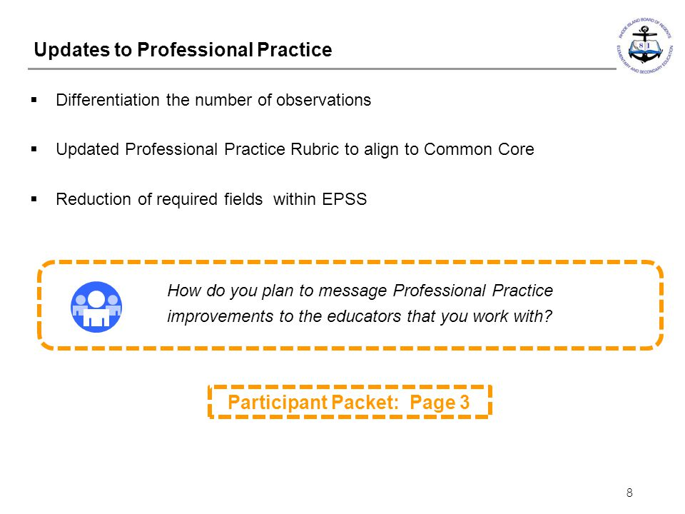 8  Differentiation the number of observations  Updated Professional Practice Rubric to align to Common Core  Reduction of required fields within EP