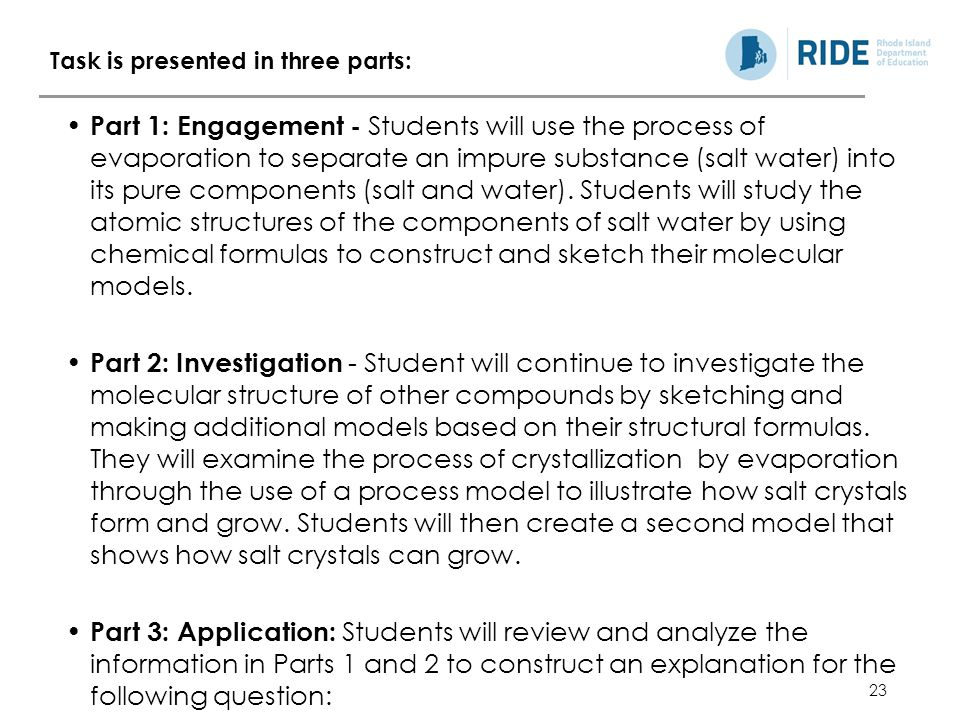 23 Part 1: Engagement - Students will use the process of evaporation to separate an impure substance (salt water) into its pure components (salt and water).