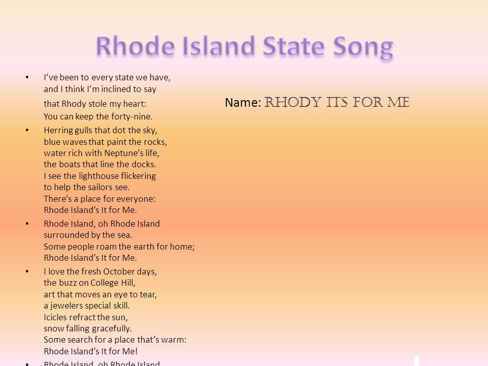 I've been to every state we have, and I think I'm inclined to say that Rhody stole my heart: Name: rhody its for me You can keep the forty-nine. Herri